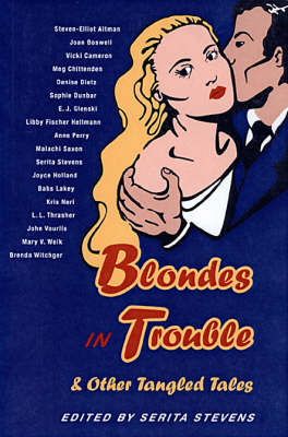 Blondes in Trouble: And Other Tangled Tales
