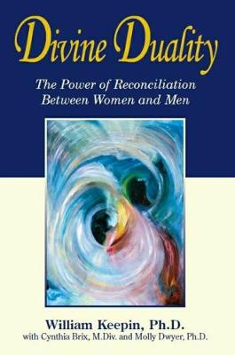 Divine Duality: The Power of Reconciliation Between Women & Men