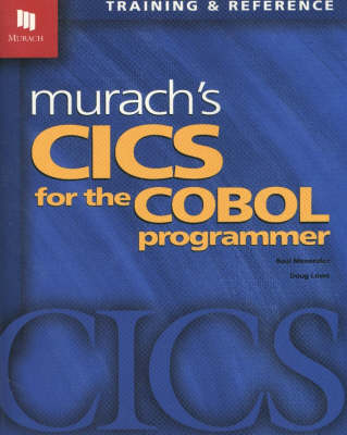 Murach's CICS for the Cobol Programmer: Training and Reference