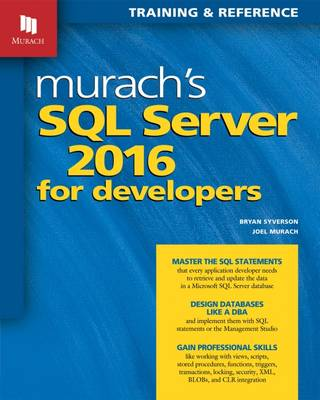 Murach's SQL Server 2016 for Developers: Training and Reference
