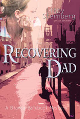 Recovering Dad: A Bianca Balducci Mystery
