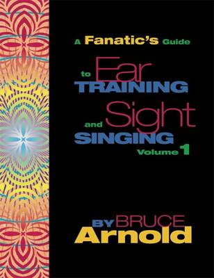 A Fanatic's Guide to Ear Training and Sight Singing
