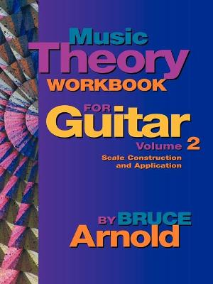 Music Theory Workbook for Guitar: Vol 2