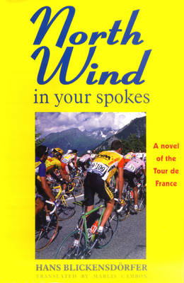 North Wind in Your Spokes: A Novel of the Tone of France