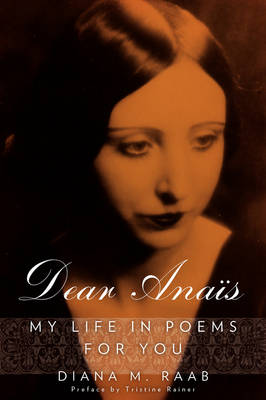 Dear Anais: My Life in Poems for You