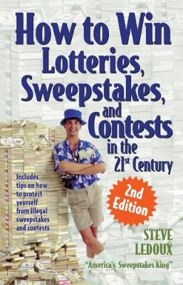 How To Win Lotteries, Sweepstakes And Contests In The 21st Century 2ed