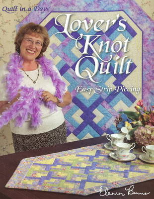 Lovers Knot Quilt: Easy Strip Piecing