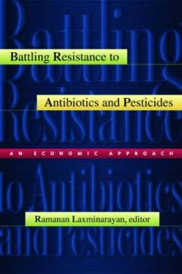 Battling Resistance to Antibiotics and Pesticides: An Economic Approach