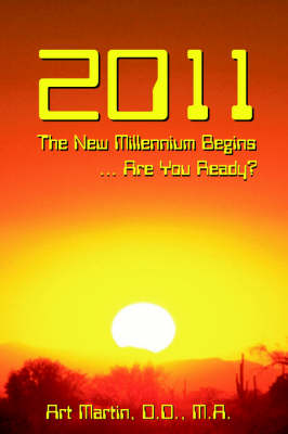 2011 the New Millennium Begins: Messages for the Present and Predictions for the Future