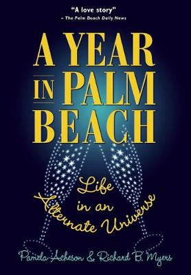A Year in Palm Beach: Life in an Alternate Universe