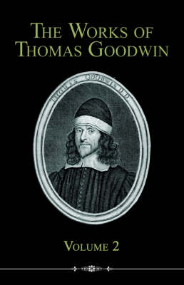 The Works of Thomas Goodwin, Volume 2