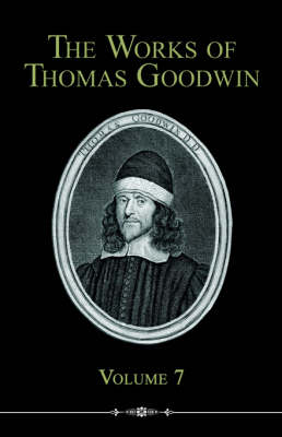 The Works of Thomas Goodwin, Volume 7