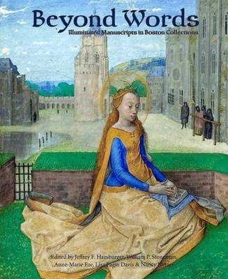Beyond Words: Illuminated Manuscripts in Boston Collections