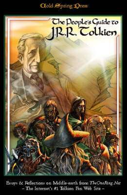 The People's Guide to J.R.R.Tolkien: Essays and Reflections on Middle-earth from TheOneRing.Net