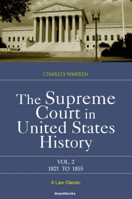 The Supreme Court in United States History: Vol 2: 1821-1855