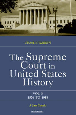 The Supreme Court in United States History: Vol 3: 1856-1918