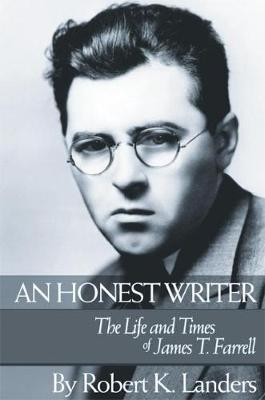 An Honest Writer: The Life and Times of James T. Farrell