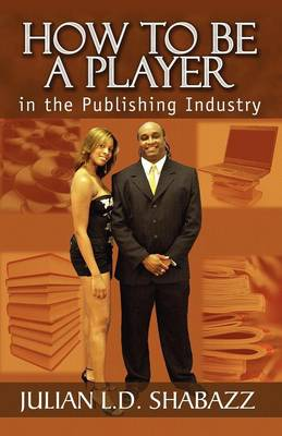 How To Be a Player in the Publishing Industry