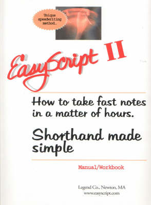 Easyscript 2 -- Intermediate (80 Wpm): How to Take Fast & Legible Notes in A Matter of Hours, Shorthand Made Simple