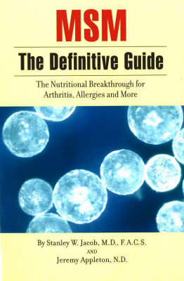 MSM, The Definitive Guide: The Nutritional Breakthrough for Arthritis, Allergies and More
