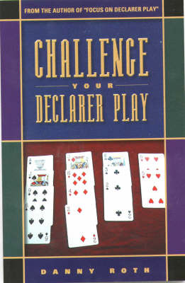 Challenge Your Declarer Play at Bridge
