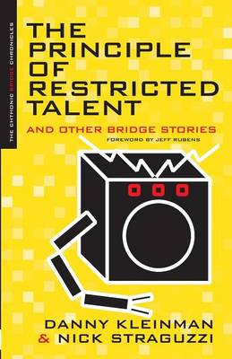 The Principle of Restricted Talent: And Other Bridge Stories
