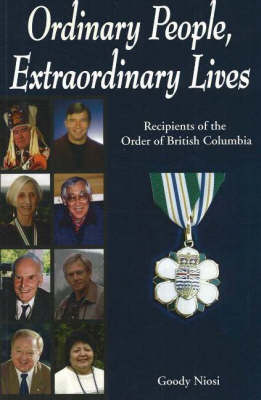 Ordinary People, Extraordinary Lives: Recipients of the Order of British Columbia