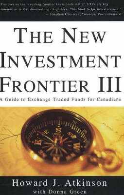 The New Investment Frontier: A Guide to Exchange Traded Funds for Canadians: No. 3