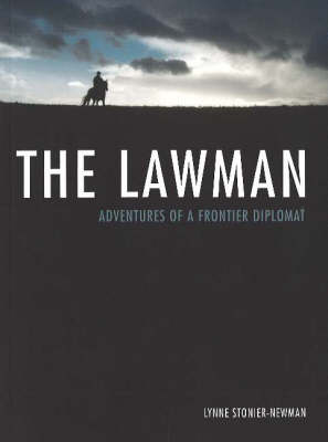 The Lawman: Adventures of a Frontier Diplomat