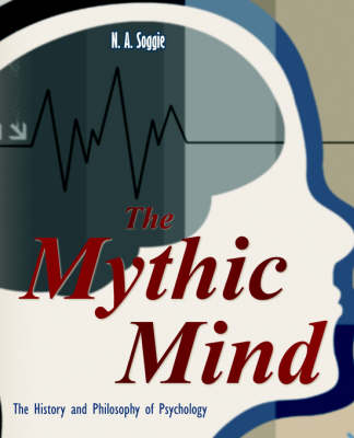The Mythic Mind - The History and Philosophy of Psychology