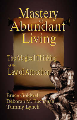 The Mastery of Abundant Living: The Magical Thinking of the Law of Attraction