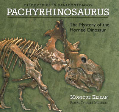 Pachyrhinosaurus: The Mystery of the Horned Dinosaur