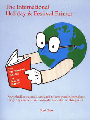 Reproducible Materials Designed to Help People Learn About Holy Days and Cultural Festivals Celebrated on This Planet
