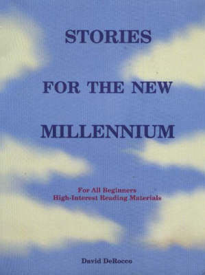 Stories for the New Millennium: For All Beginnings High Interest Reading Materials