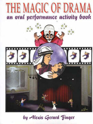 Magic of Drama: An Oral Performance Activity Book