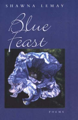 Blue Feast: Poems
