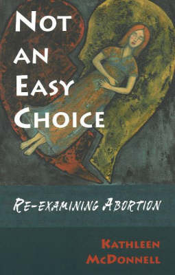 Not an Easy Choice: Re-Examining Abortion