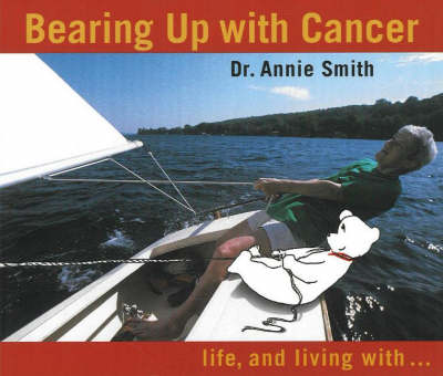 Bearing Up with Cancer: Life, and Living with...