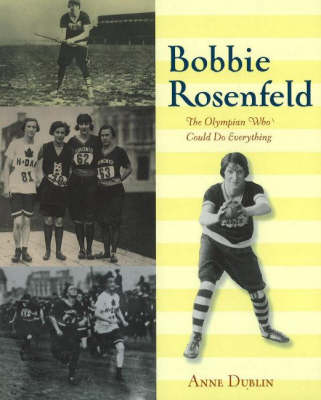 Bobbie Rosenfeld: The Olympian Who Could Do Everything