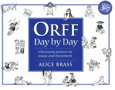 Orff Day by Day: Classroom Projects in Music & Movement