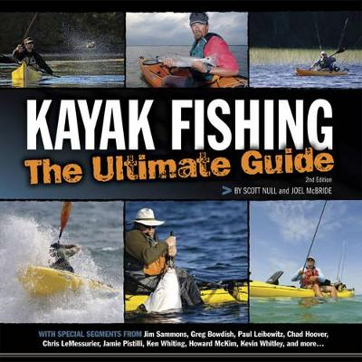 Kayak Fishing: The Ultimate Guide 2nd Edn