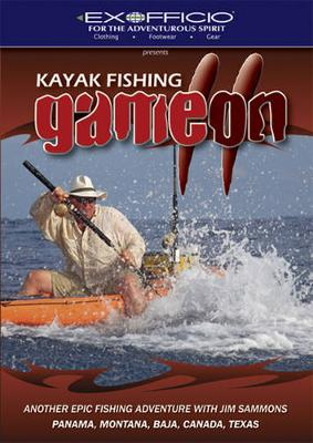 Kayak Fishing - Game on 2: Another Epic Fishing Adventure with Jim Sammons: Panama, Montana, Baja, Canada, Texas