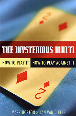 The Mysterious Multi: How to Play it, How to Play Aginst it