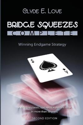 Bridge Squeezes Complete: Winning End Play