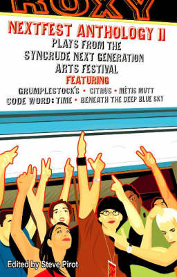 Nextfest Anthology II: Plays from the Syncrude Next Generation Arts Festival: No. 2