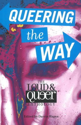Queering the Way: The Loud & Queer Anthology