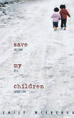 Save My Children: The Story of a Father's Love