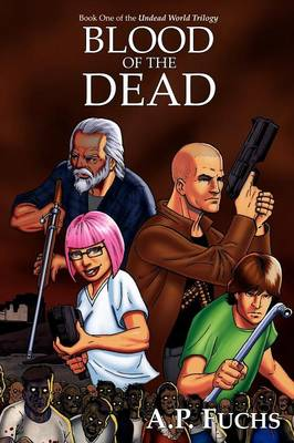Blood of the Dead (Undead World Trilogy, Book One)