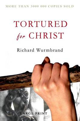 Tortured for Christ: Large Print Edition