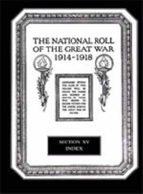 The National Roll of the Great War 1914-1918: Section I: London
